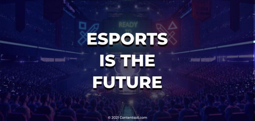 Esports is the future