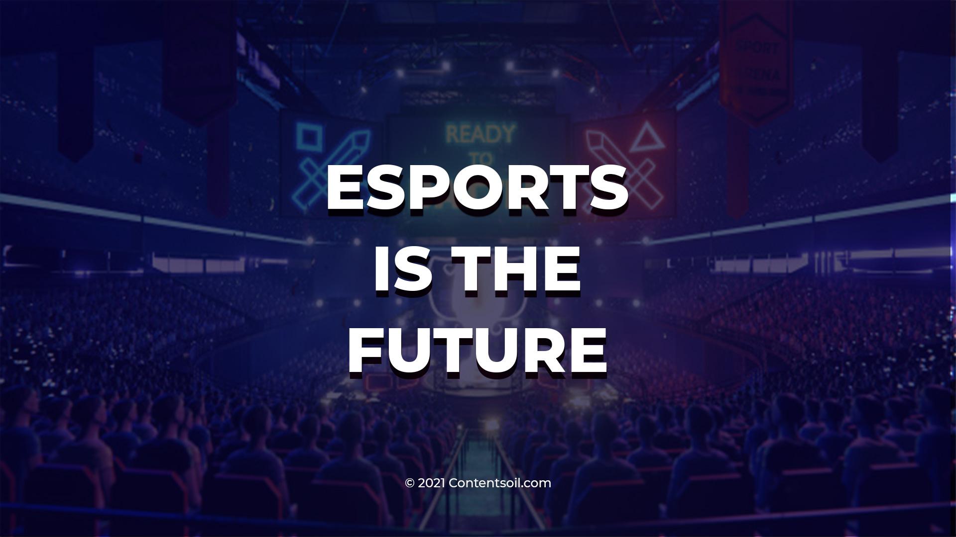E-sports is the future